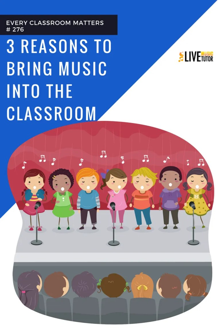 3 reasons to bring music into the classroom