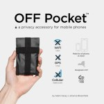 OFF Pocket blocks all signals to your phone, and keeps you untrackable
