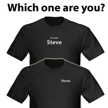 Steve and I'm not Steve Shirts