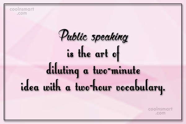 Public Speaking Quotes, Sayings about giving speeches - Images