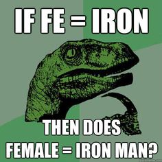 If FE= iron, does FEMALE= Iron Man