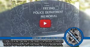 CopBlock Network Contributor Brian Sumner Heads to Trial For Chalking Police Memorial