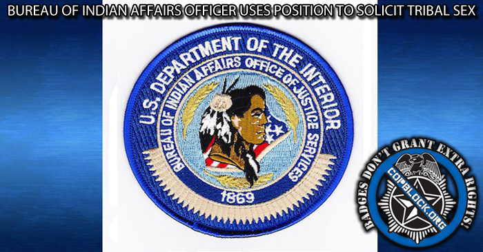 bureau of indian affairs officer uses position to solicit tribal sex. Black Bedroom Furniture Sets. Home Design Ideas