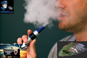 You May Be Tazed, Shot, Kidnapped, And Caged For Smoking E-Cigs in National Parks
