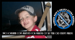 Two Louisiana Cops Arrested for Murder of Six Year Old Jeremy Mardis