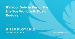 It's Your Duty to Design the Life You Want, with David Kadavy