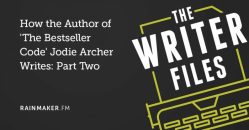 How the Author of 'The Bestseller Code' Jodie Archer Writes: Part Two