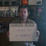 I'm broken