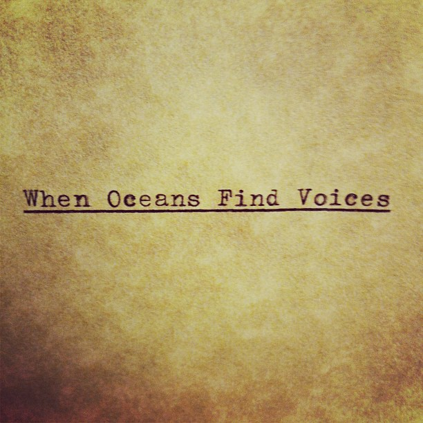 When Oceans Find Voices