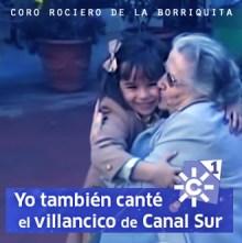 Yo tambien canté el villancico de Canal Sur - Nuestra navidad en Canal Sur - Coro Rociero de La Borriquita Montoro