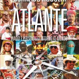 """Ecco il mio """"Atlante"""",  l'avventura del viaggiare"""