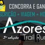 Concurso Azores Trail Run (inscrição + viagem + hotel)