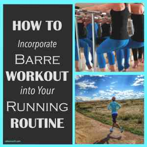 How to Incorporate Barre Classes into Your Running Routine