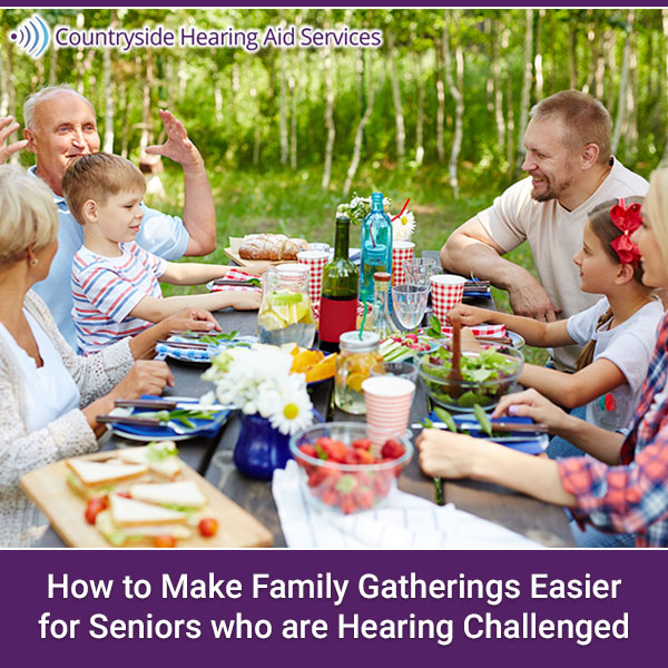 How to Make Family Gatherings Easier for Seniors who are Hearing