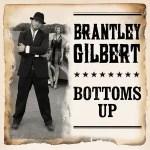 Brantley Gilbert Bottoms Up