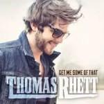 Thomas Rhett Get Me Some of That