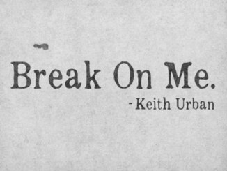 Keith Urban Break On Me