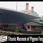 Titanic Museum of Pigeon Forge, TN