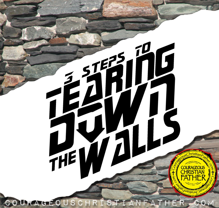 3 Steps to Tearing Down the Walls