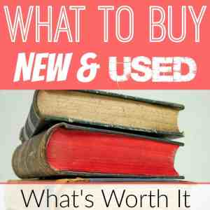What to Buy New and Used