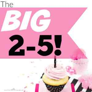 The Big 2-5!
