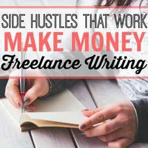 Side Hustles That Work: Make Money Freelance Writing