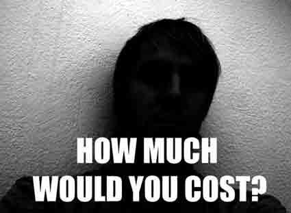 How Much Would You Cost?