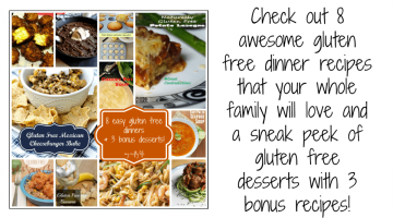 8 gluten free dinner recipes & 3 bonus desserts!