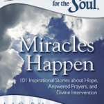 Chicken Soup For The Soul - Miracles Happen