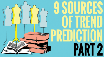 trend prediction places to find out proper information. part 1 of 4 posts into fashion shows, trade shows