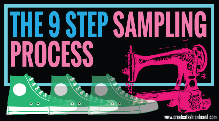 Create a fashion brand or clothing line. The 9 step sampling process for manufacturing. Tech Packs and samples for garments and clothing.