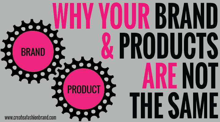 Why your fashion brand and your products are not the same thing. Fashion brands and clothing line need to understand the difference between garments and brand image