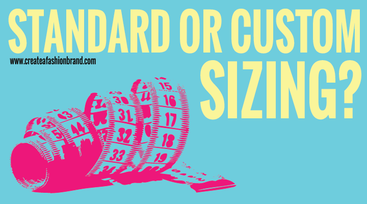 Clothing sizes. Standard or custom sizes for fashion brands and clothing lines. How do you choose which measurements you use for garments, clothing and products