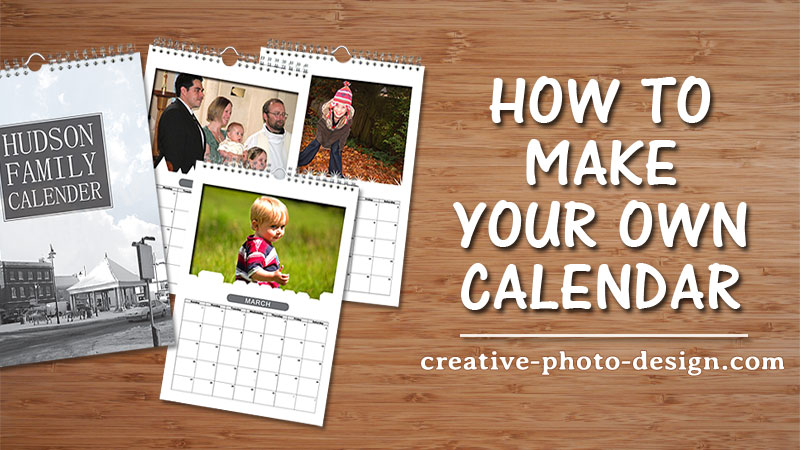 How to Make Your Own Calendar \u2013 5 Tips for Custom Calendar Designs
