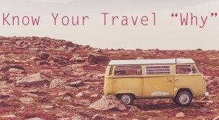 Know Your Travel Why