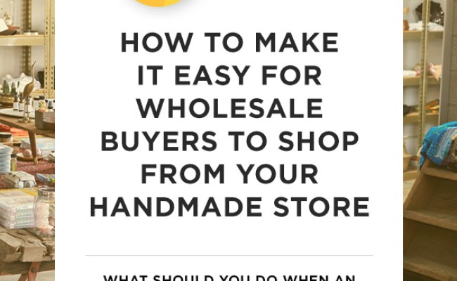 31 How To Make It Easy For Wholesale Buyers To Shop From
