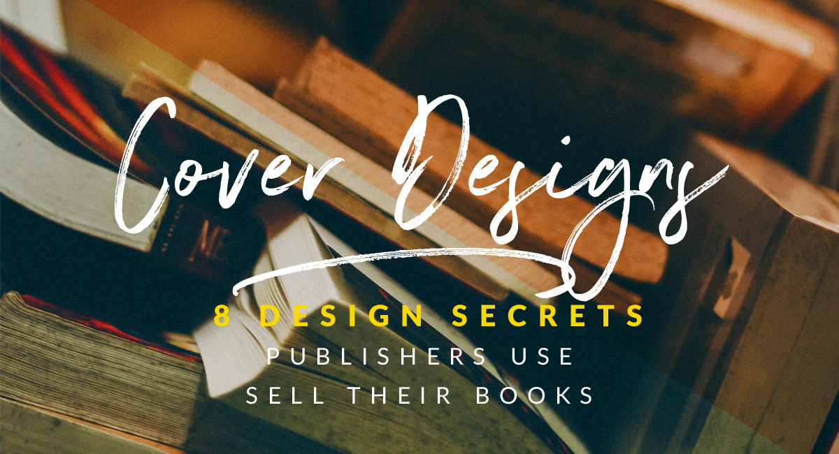 8 cover design secrets publishers use to manipulate readers into
