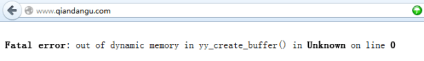 Fatal error out of dynamic memory in yy_create_buffer in Unknown on line 0