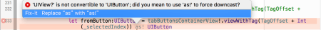 UIView  is not convertible to UIButton did you mean to use as to force downcast