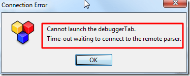 Cannot launch the debuggerTab Time-out waiting to connect to the remote parser