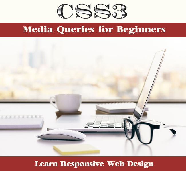 CSS3 Media Queries for Beginners NH Web Design Blog