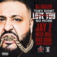 DJ Khaled - They Don't Love You No More Ft. Jay Z, Rick Ross, Meek Mill & French Montana [AUDIO]
