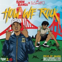 Show Banga Ft. Iamsu! - How We Rock [AUDIO]