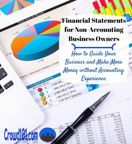Financial Statements for Non-Accounting Business Owners - Crowd 101 - financial statements