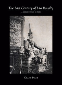 The Last Century of Lao Royalty: A Documentary History