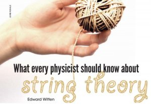 Dibujo20160630-what-every-physicist-must-know-about-string-theory-edward-witten-physics-today-580x406