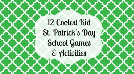 12 Coolest Kid St. Patrick's Day School Games & Activities