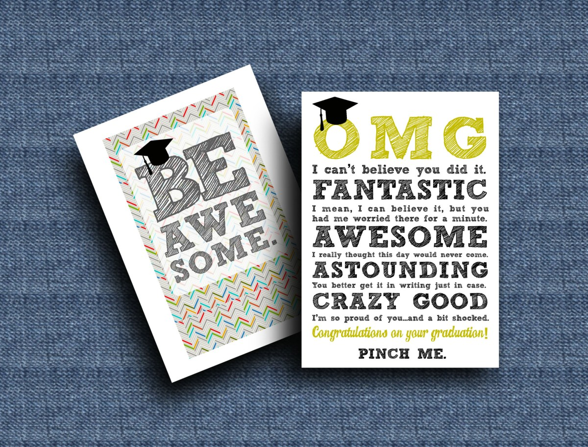 DIY Printable Graduation Cards--'OMG' & 'Be Awesome'