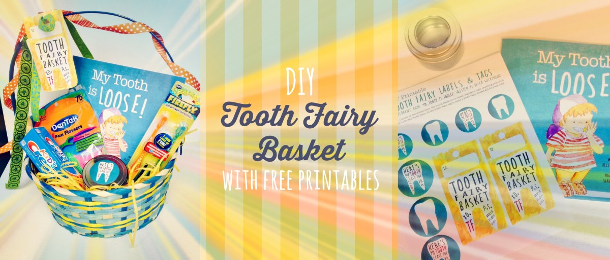 "DIY Tooth Fairy Basket with Free Printables from the Children's Book, ""My Tooth is Loose!"""