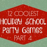 12 COOLEST HOLIDAY SCHOOL PARTY GAMES — PART 4